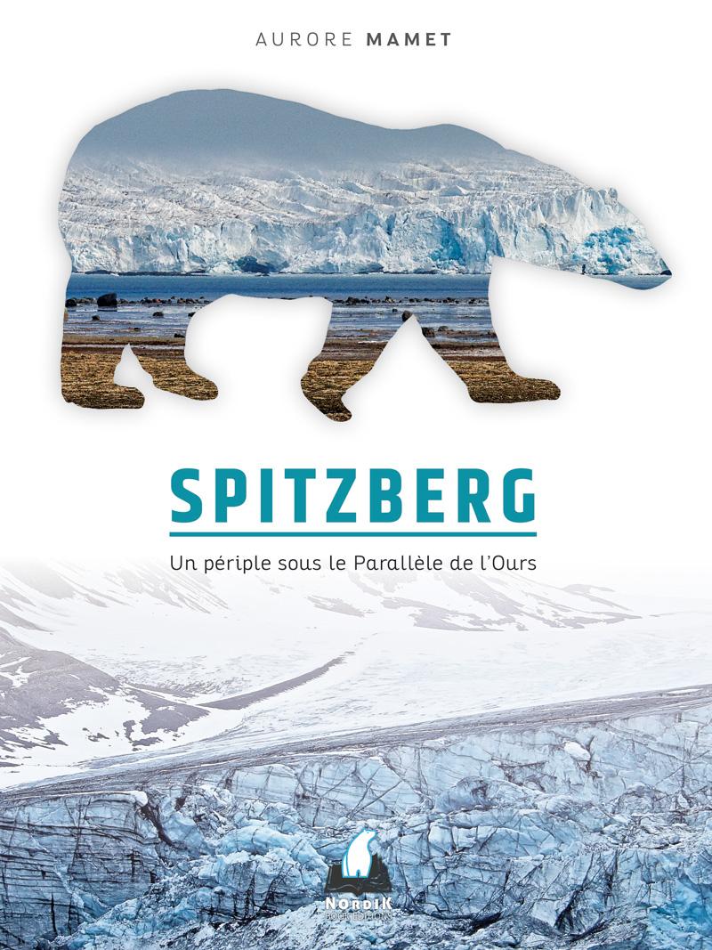 Spitzberg, un périple sous le parallèle de l'ours